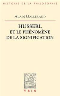 Husserl Et Le Phenomene de La Signification