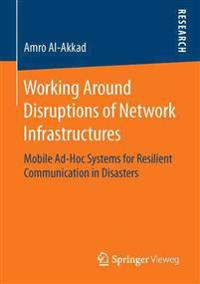 Working Around Disruptions of Network Infrastructures