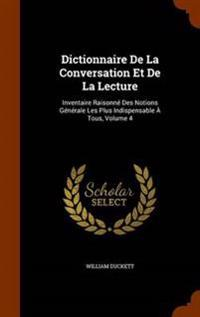 Dictionnaire de La Conversation Et de La Lecture