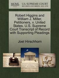 Robert Higgins and William J. Miller, Petitioners, V. United States. U.S. Supreme Court Transcript of Record with Supporting Pleadings