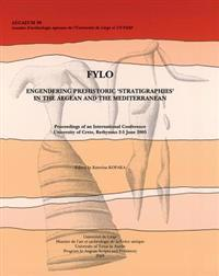 Fylo. Engendering Prehistoric 'Stratigraphies' in the Aegean and the Mediterranean: Proceedings of an International Conference, University of Crete, R