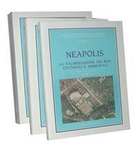 Neapolis Vol 1,2,3 Progetto Sistema Per La Valorizzazione Integrale Delle Risorse Ambientali E Artistiche Dell'area Vesuviana: Temi Progettuali. Plani
