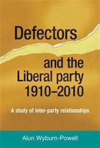 Defectors and the Liberal Party 1910 to 2010