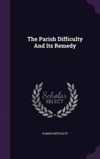The Parish Difficulty and Its Remedy