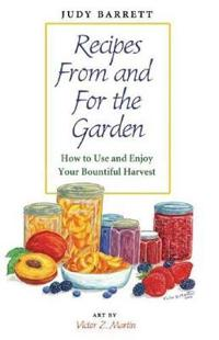 Recipes From and For the Garden