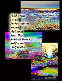 Valokuvaus Kuvat Psykedeelinen Luonto Maisemat Back Bay Newport Beach Kalifornia Yhdysvallat