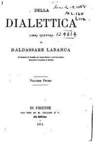 Della Dialettica Libri Quattro, Di Baldassarre Labanca