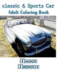 Classic & Sports Car: Adult Coloring Book, Volume 3: Design Coloring Book