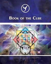 Book of the Cube: Cosmic History Chronicles Volume VII - Cube of Creation: Evolution Into the Noosphere