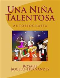 Una Nina Talentosa: Basado En Personajes Reales