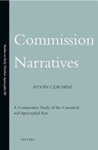Commission Narratives: A Comparative Study of the Canonical and Apocryphal Acts