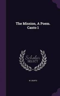 The Mission, a Poem. Canto 1
