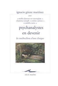 Psychanalystes En Devenir: Les Constructions D'Une Clinique