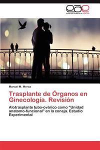 Trasplante de Organos En Ginecologia. Revision