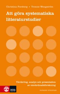 Att göra systematiska litteraturstudier : värdering analys och present