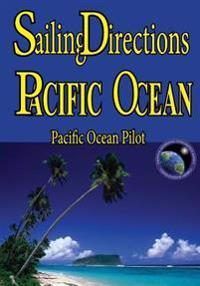 Sailing Directions Pacific Ocean: Pacific Ocean Pilot