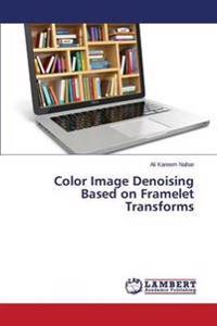 Color Image Denoising Based on Framelet Transforms
