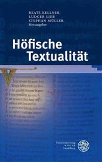 Hofische Textualitat: Festschrift Fur Peter Strohschneider