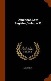 American Law Register, Volume 21