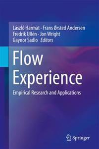 Flow Experience: Empirical Research and Applications