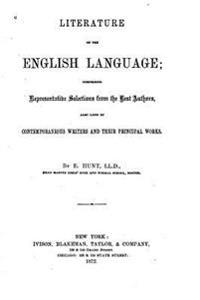 Literature of the English Language, Comprising Representative Selections from the Best Authors
