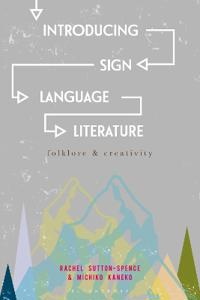Introducing Sign Language Literature: Folklore and Creativity