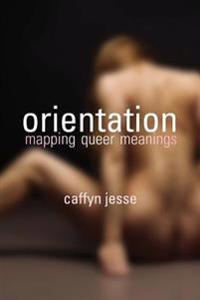 Orientation: Mapping Queer Meanings