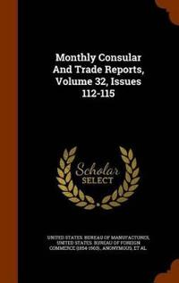 Monthly Consular and Trade Reports, Volume 32, Issues 112-115