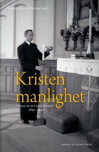 Kristen manlighet: Ideal och verklighet 1830-1940