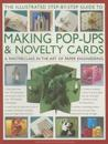 The Illustrated Step-By-Step Guide to Making Pop-Ups & Novelty Cards: A Masterclass in the Art of Paper Engineering