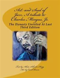Art and Soul of Jazz, a Tribute to Charles Mingus, Jr.