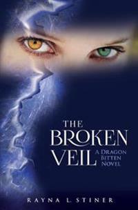 The Broken Veil: A Dragon Bitten Novel