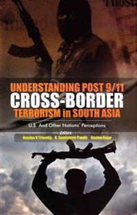 Understanding Post 9/11 Cross-Border Terrorism in South Asia: U.S. and Other Nations' Perceptions