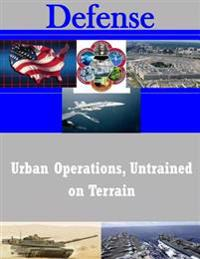 Urban Operations, Untrained on Terrain