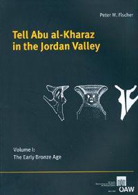Tell Abu Al-Kharaz in the Jordan Valley, Volume 1: The Early Bronze Age