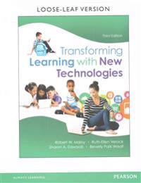 Transforming Learning with New Technologies, Enhanced Pearson Etext with Loose-Leaf Version -- Access Card Package [With Access Code]