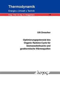 Optimierungspotenzial Des Organic Rankine Cycle Fur Biomassebefeuerte Und Geothermische Warmequellen