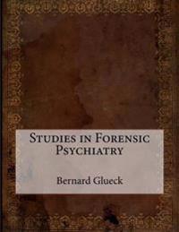 Studies in Forensic Psychiatry