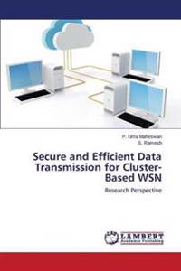Secure and Efficient Data Transmission for Cluster-Based Wsn