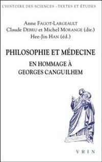Philosophie Et Medecine: En Hommage a Georges Canguilhem