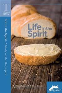 Life in the Spirit: A Study on the Holy Spirit