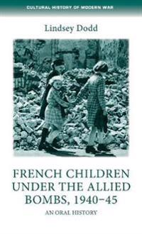 French children under the Allied bombs, 1940-45