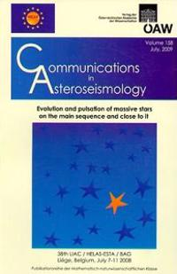 Communications in Asteroseismology Volume 158/2009: Evolution and Pulsation of Massive Stars on the Main Sequence and Close to It