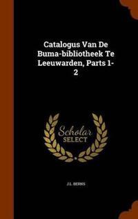 Catalogus Van de Buma-Bibliotheek Te Leeuwarden, Parts 1-2