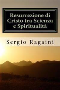 Resurrezione Di Cristo Tra Scienza E Spiritualita
