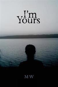 I'm Yours: Based on a True Story