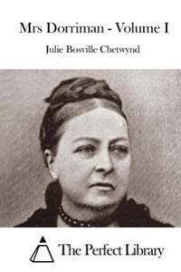 Mrs Dorriman - Volume I