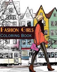 Fashion Girls Street Fashion Coloring Book Michel Kor B Cker 9781522734956 Adlibris