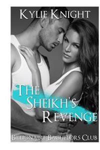 The Sheikh's Revenge: (Billionaire Bachelors Alpha Male Romance)