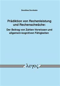 Pradiktion Von Rechenleistung Und Rechenschwache: Der Beitrag Von Zahlen-Vorwissen Und Allgemein-Kognitiven Fahigkeiten